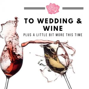 TO WEDDING AND WINE